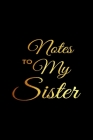 Notes To My Sister: Blank, Lined Journal Notebook (Softcover) Cover Image