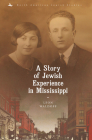 A Story of Jewish Experience in Mississippi (North American Jewish Studies) Cover Image