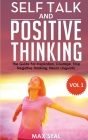 Self Talk and Positive Thinking: Daily Inspiration, Wisdom, Courage, Stop Negative Thinking, Self Confidence, NLP Exercises Cover Image