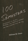 One Hundred Semesters: My Adventures as Student, Professor, and University President, and What I Learned Along the Way Cover Image