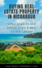 Buying Real Estate Property in Nicaragua: Legal Aspects and Advice From a Real Estate Lawyer Cover Image