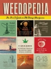 Weedopedia: An A to Z Guide to All Things Marijuana Cover Image