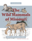 The Wild Mammals of Missouri: Third Revised Edition Cover Image