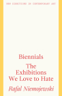 Biennials: The Exhibitions We Love to Hate Cover Image