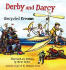 Derby & Darcy: Recycled Dreams Cover Image