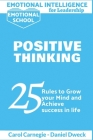 Emotional Intelligence for Leadership - Positive Thinking: 25 Rules to Grow your Mind and Achieve Success in Life - Success is For You - Stop Negativi Cover Image