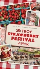 Troy Strawberry Festival: A History Cover Image