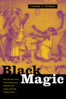 Black Magic: Religion and the African American Conjuring Tradition Cover Image