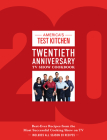 America's Test Kitchen Twentieth Anniversary TV Show Cookbook: Best-Ever Recipes from the Most Successful Cooking Show on TV (Complete ATK TV Show Cookbook) Cover Image