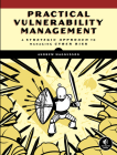 Practical Vulnerability Management: A Strategic Approach to Managing Cyber Risk Cover Image