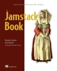 The Jamstack Book: Beyond static sites with JavaScript, APIs, and markup Cover Image