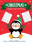 Christmas Word Search For Kids: Ages 6 - 12 Puzzle Book Holiday Fun For Adults and Kids Activities Crafts Cover Image