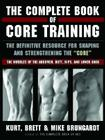 The Complete Book of Core Training: The Definitive Resource for Shaping and Strengthening the 'Core' -- The Muscles of the Abdomen, Butt, Hips, and Lower Back Cover Image