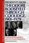 Presidents from Theodore Roosevelt through Coolidge, 1901-1929: Debating the Issues in Pro and Con Primary Documents (President's Position: Debating the Issues) Cover Image