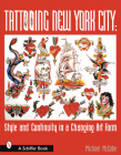 Tattooing New York City: Style and Continuity in a Changing Art Form Cover Image