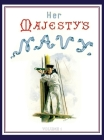 HER MAJESTY'S NAVY 1890 Including Its Deeds And Battles Volume 1 Cover Image