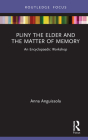 Pliny the Elder and the Matter of Memory: An Encyclopaedic Workshop Cover Image