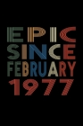 Epic Since February 1977: Birthday Gift for 43 Year Old Men and Women Cover Image