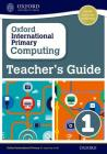 Oxford International Primary Computing: Teacher's Guide 1 Cover Image