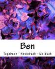 Ben - Tagebuch - Notizbuch - Malbuch: Namensbuch Vorname Ben Cover Image