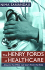 The Henry Fords of Healthcar: ...Lessons the West Can Learn from the East Cover Image