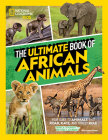 The Ultimate Book of African Animals (Library Edition) Cover Image