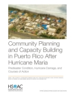 Community Planning and Capacity Building in Puerto Rico After Hurricane Maria: Predisaster Conditions, Hurricane Damage, and Courses of Action Cover Image