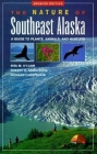 The Nature of Southeast Alaska: A Guide to Plants Anim Cover Image