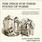 The Price for Their Pound of Flesh: The Value of the Enslaved, from Womb to Grave, in the Building of a Nation Cover Image