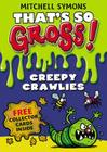 That's So Gross!: Creepy Crawlies Cover Image