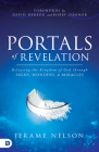 Portals of Revelation: Releasing the Kingdom of God through Signs, Wonders, and Miracles Cover Image
