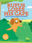 Rufus Loses His Cape: A Book about Asking for Help (Frolic First Faith) Cover Image