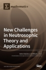 New Challenges in Neutrosophic Theory and Applications Cover Image