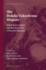 The Dokdo/Takeshima Dispute: South Korea, Japan and the Search for a Peaceful Solution (Maritime Cooperation in East Asia #10) Cover Image