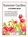 Summer Garden Coloring Book: An Adult Coloring Book with Summer Flowers and Summer Gardening Scenes, Butterflies, Birds, Animals and Flower Mandala Cover Image