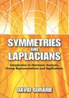 Symmetries and Laplacians: Introduction to Harmonic Analysis, Group Representations and Applications (Dover Books on Mathematics) Cover Image