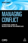 Managing Conflict: A Practical Guide to Resolution in the Workplace Cover Image