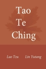 Tao Te Ching: Accurate translated by modern taoist linguist Cover Image