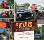 Pickups A Love Story: Pickup Trucks, Their Owners, Theirs Stories Cover Image