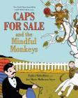 Caps for Sale and the Mindful Monkeys Cover Image