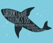 Sharks Have Feelings Too Cover Image