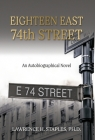 Eighteen East 74th Street: An Autobiographical Novel Cover Image