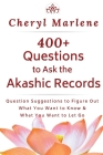 400+ Questions to Ask the Akashic Records: Question Suggestions to Figure Out What You Want to Know and What to Let Go Cover Image