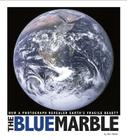 The Blue Marble: How a Photograph Revealed Earth's Fragile Beauty (Captured History) Cover Image