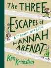 The Three Escapes of Hannah Arendt: A Tyranny of Truth Cover Image