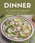 365 Complete Dinner Recipes: Best-ever Dinner Cookbook for Beginners Cover Image