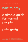 How to Pray: A Simple Guide for Normal People Cover Image