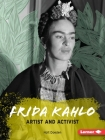 Frida Kahlo: Artist and Activist (Gateway Biographies) Cover Image