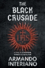 The Black Crusade: A Novel of International Intrigue and Revolution Cover Image