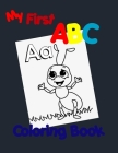 My First ABC Coloring Book: Preschool Coloring Book Fun with Numbers, Letters, Colors, and Animals! Cover Image